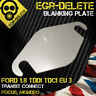 EGR blanking plate Ford Transit Connect, Focus, Mondeo 1.8 TDDI TDCi  EURO 3