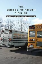 The School-To-Prison Pipeline: Structuring Legal Reform: By Catherine Kim, Da...