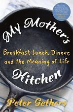 MY MOTHER'S KITCHEN - GETHERS, PETER - NEW HARDCOVER BOOK