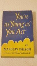 Hardback Book DJ You're as Young as You Act Margery Wilson First