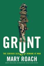 Grunt : The Curious Science of Humans at War by Mary Roach