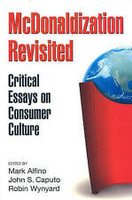 McDonaldization Revisited: Critical Essays on Consumer Culture-ExLibrary