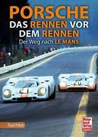 Porsche - Das Rennen vor dem Rennen: Der Weg nach Le Mans (gebundene Ausgabe)