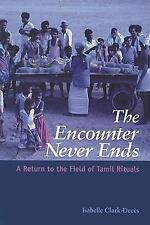 The Encounter Never Ends: A Return to the Field of Tamil Rituals (Suny Series in