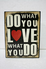 DECORATIVE BLOCK - DO WHAT YOU LOVE
