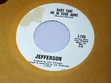 Jefferson: Baby Take Me In Your Arms / I Fell Flat On My Face  [Unplayed Copy]