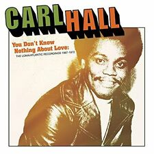 Carl Hall - You Don?t Know Nothing About L [CD]