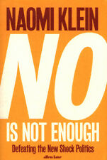 No is not enough: defeating the new shock politics by Naomi Klein (Paperback /