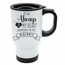 Travel Mug - Always in my heart, someday in my arms - White Stainless Steel - Lo