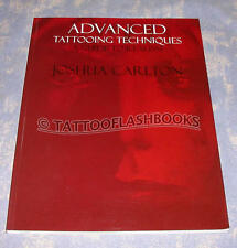 Advanced Tattooing Techniques: A Guide to Realism by Joshua Carlton Tattoo Book