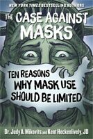 The Case Against Masks: Ten Reasons Why Mask Use Should Be Limited (Hardback or