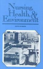 Nursing, Health, & the Environment: Strengthening the Relationship to Improve