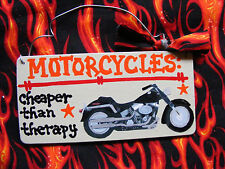 ":""MOTORCYCLES ~CHEAPER THAN THERAPY"" BIKER/MOTORCYCLE SIGN 3x7"" HANDMADE"