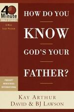 4 Minute Bible Studies: How Do You Know God's Your Father? by B. J. Lawson,...