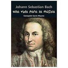 Una vida para la música: Johann Sebastian Bach (Biografía joven) (Spanish Editio