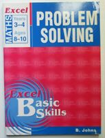 Excel MATHS Basic Skills   PROBLEM SOLVING  Years 3 - 4   Ages 8 - 10