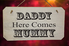 "Wedding ""Daddy Here Comes MAMMA"" IN LEGNO SEGNO SHABBY CHIC FINITURA BIANCA"