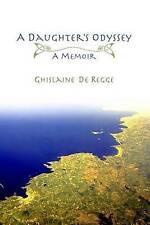 NEW A Daughter's Odyssey: A Memoir by Ghislaine De Regge