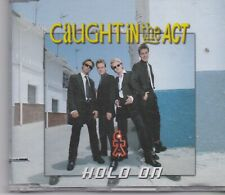 Caught In The Act-Hold On cd maxi single 5 tracks
