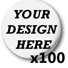 100x Custom, 'Design Your Own' 1 inch / 25mm Button Badges, Novelty Fun Birthday