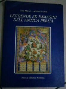 LEGGENDE ED IMMAGINI DELL'ANTICA PERSIA DI CILLY MANZI E A.MARIA PARTINI 1984