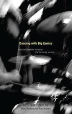 Dancing with Big Eunice: Missives from the Front Line of a Fractured-ExLibrary
