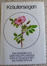 Kräutersegen - Ein Handbuch der Heilpflanzen von A. Rogler mit 80 Farbtafeln