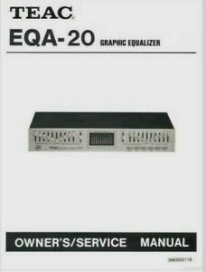 TEAC EQA-20 Stereo Graphic Equalizer USER MANUAL & SERVICE MANUAL COMBINED