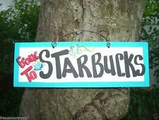 GONE TO STARBUCKS SILLY FUNNY SARCASTIC FOOD EATING COUNTRY SIGN PLAQUES