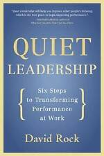 Quiet Leadership: Six Steps to Transforming Performance at Work.DAVID ROCK M2536