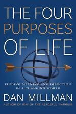 The Four Purposes of Life : Finding Meaning and Direction in a Changing World...