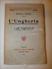 Franco Mattei, L'UNGHERIA E GLI UNGHERESI 1913 Bocca Storia Contemporeanea