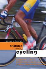 Triathlon Training: Cycling by Michael Ross, Lynda Wallenfels (Paperback, 2005)