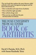 The Duke University Medical Center Book of Arthritis by David S. Pisetsky,...