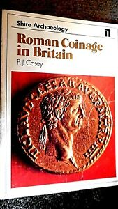 SHIRE ARCHAEOLOGY #12: ROMAN COINAGE IN BRITAIN / P J Casey (1980)