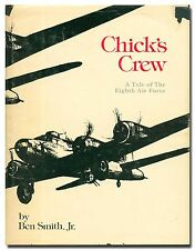 Chick's Crew by Smith HB 1983 (2nd Ed) 303rd BG B-17 USAAF   WW2