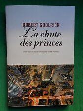 LA CHUTE DES PRINCES ROBERT GOOLRICK ROMAN US  GRAND FORMAT