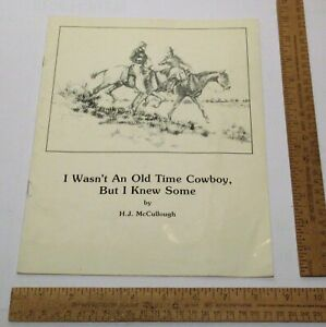 I WASN'T AN OLD TIME COWBOY, BUT I KNEW SOME - H. J. McCullough - paperback BOOK