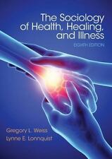 The Sociology of Health, Healing, and Illness by Gregory L. Weiss and Lynne...