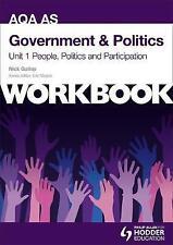 AQA AS Government & Politics Unit 1 Workbook: People, Politics and Participation