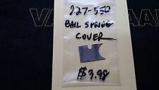 Penn 550ss NOS Bail Spring Cover # 227-550