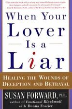 When Your Lover Is a Liar : Healing the Wounds of Deception and Betrayal by...