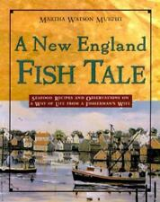 A New England Fish Tale: Seafood Recipes and Observations of a Way of Life from