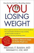 You - Losing Weight : Simple, and Healthy Weight Loss Dr Oz New w/ remainder Mk