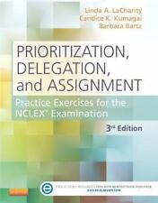 Prioritization Delegation and Assignment : Practice Exercises for NCLEX (PDF)