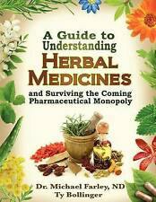 A Guide to Understanding Herbal Medicines and Surviving the Coming Pharmaceutica
