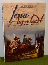 Histoire & Collections JENA AUERSTAEDT THE TRIUMPH OF THE EAGLE Napoleonic BOOK