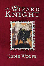 The Wizard Knight (GOLLANCZ S.F.), By Wolfe, Gene,in Used but Acceptable conditi