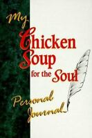 My Chicken Soup for the Soul Personal Journal by Canfield, Jack , Hardcover