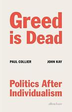 Greed Is Dead: Politics After Individualism by Paul Collier
